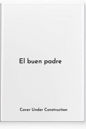 EL BUEN PADRE / THE GOOD FATHER