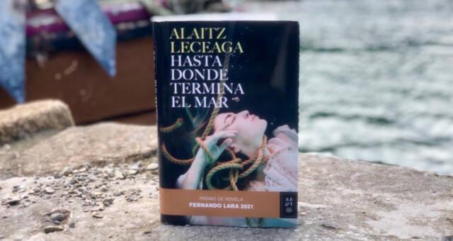 """""""Hasta donde termina el mar"""" la nueva novela de Alaitz Leceaga"""